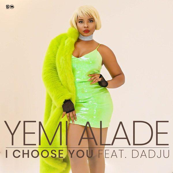 Yemi Alade – I Choose You Ft Dadju