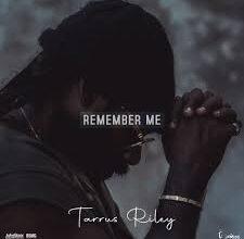 Photo of Tarrus Riley – Remember Me
